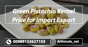 Green Pistachio Kernel Price