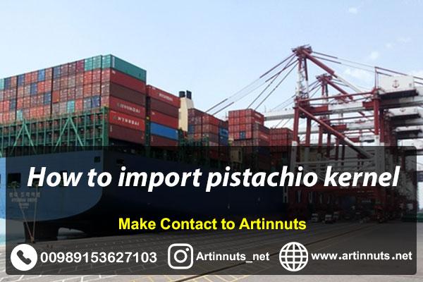 Import Pistachio Kernels