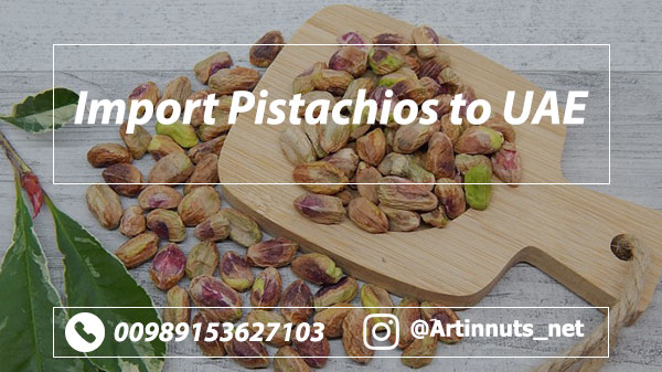 Pistachios Import to UAE
