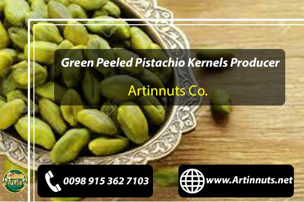 Peeled Pistachio Kernels Producer