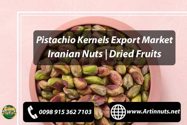 Pistachio Kernels Export Market