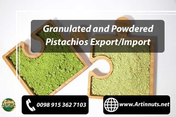 Granulated and Powdered Pistachios