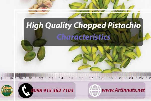 Chopped Pistachio Characteristics
