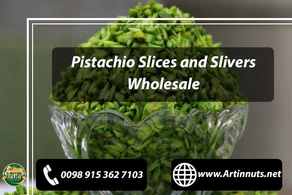 Pistachio Slices Wholesale