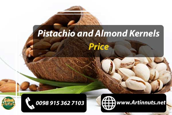 Pistachio and Almond Kernels Price