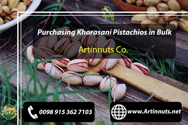 Purchasing Khorasani Pistachios