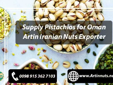 Supply Pistachios for Oman