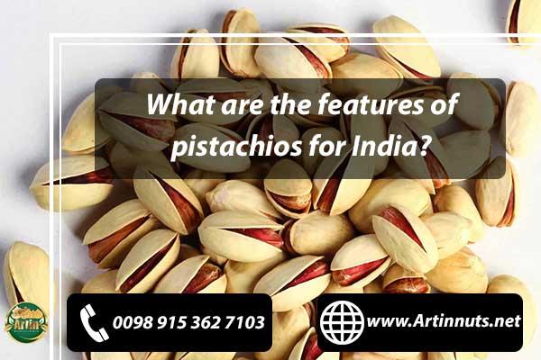 pistachios for India
