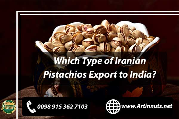 Pistachios Export to India