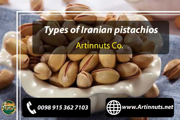 types of Iranian pistachios