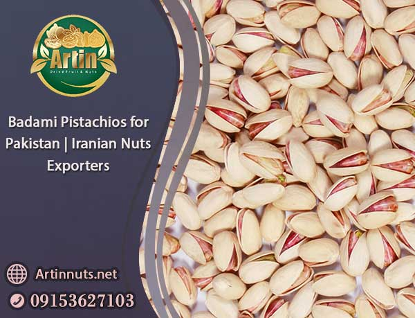 Badami Pistachios for Pakistan
