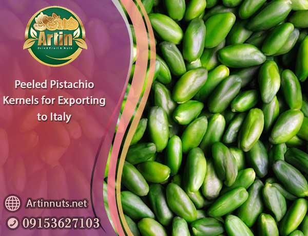 Peeled Pistachio Kernels for Italy
