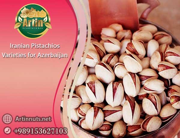 Pistachios Varieties for Azerbaijan