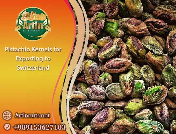 Pistachio Kernels for Switzerland