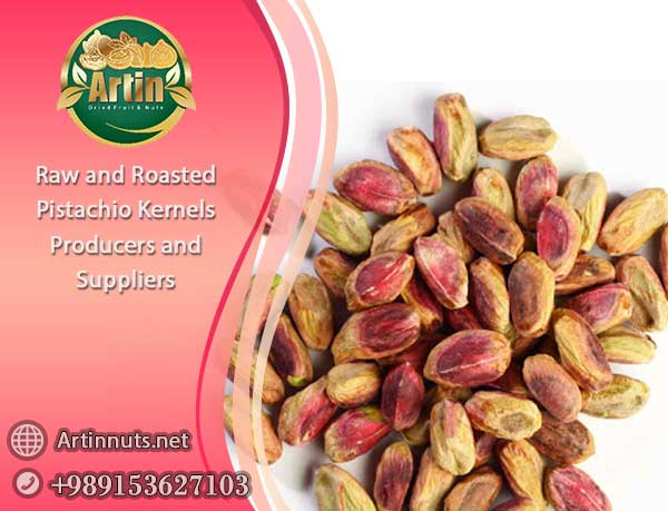 Raw and Roasted Pistachio Kernels