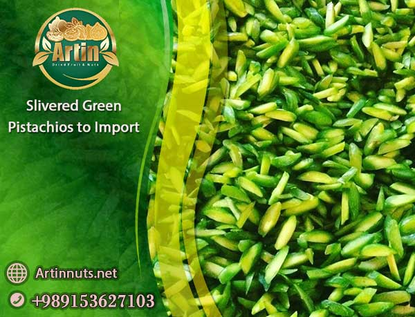 Slivered Green Pistachios to Import