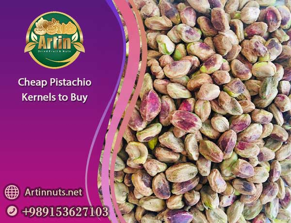 Cheap Pistachio Kernels to Buy