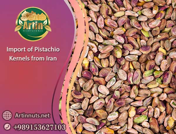 Import of Pistachio Kernels