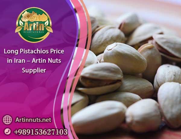 Long Pistachios Price