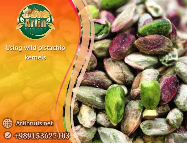 Using wild pistachio kernels