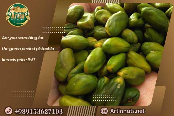 green peeled pistachio kernels price list