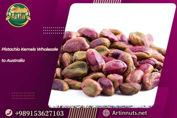Pistachio Kernels Wholesale to Australia
