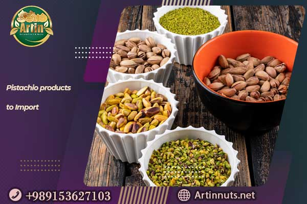 Pistachio products to Import