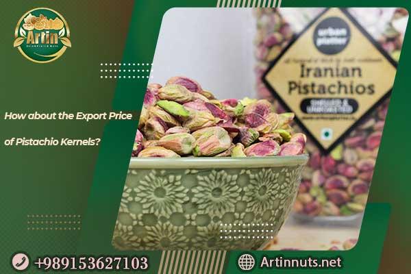 Export Price of Pistachio Kernels
