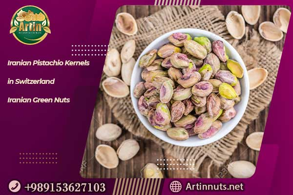 Iranian Pistachio Kernels in Switzerland