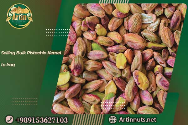 Selling Pistachio Kernel to Iraq