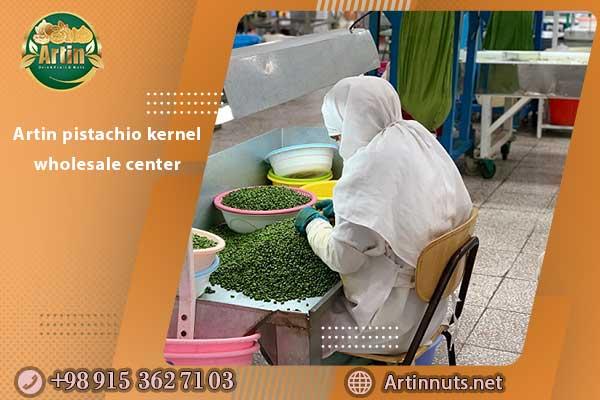 Artin pistachio kernel wholesale center