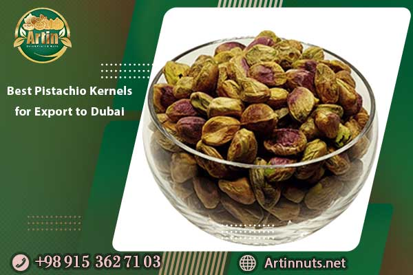 Best Pistachio Kernels for Export to Dubai