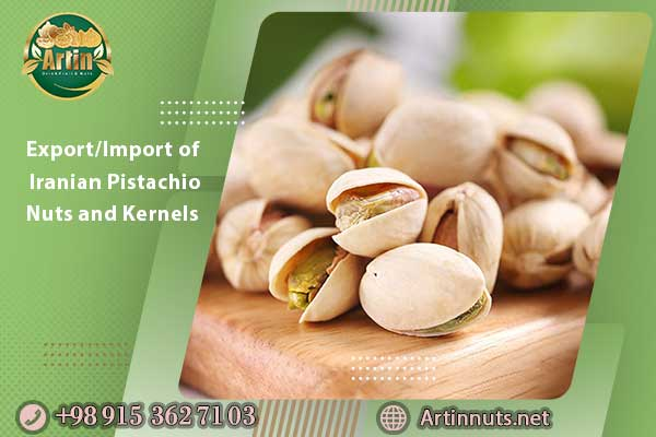 Export/Import of Iranian Pistachio Nuts and Kernels