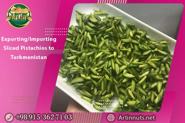 Exporting/Importing Sliced Pistachios to Turkmenistan