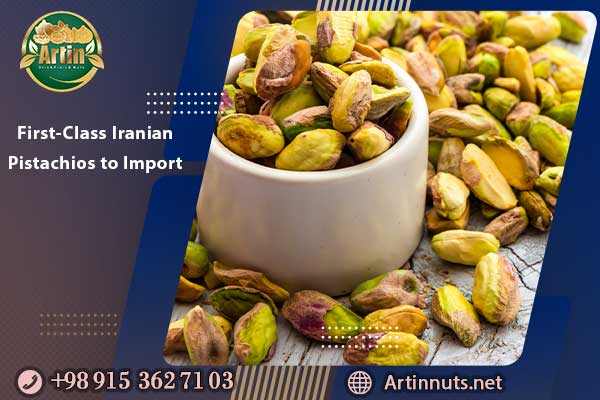 First-Class Iranian Pistachios to Import