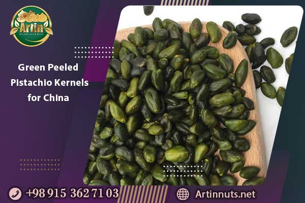 Green Peeled Pistachio Kernels for China