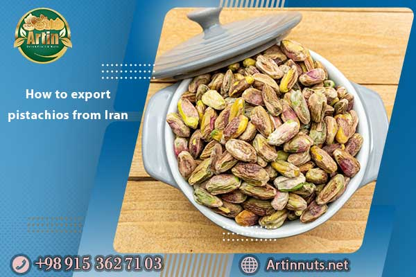 How to export pistachios from Iran