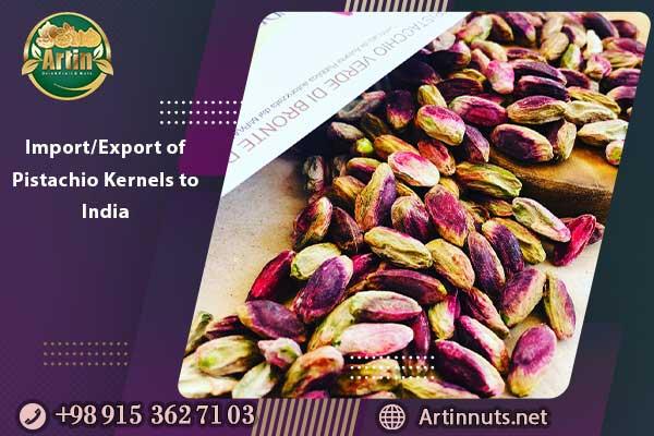 Import/Export of Pistachio Kernels to India