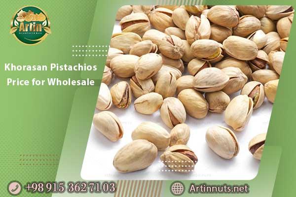 Khorasan Pistachios Price for Wholesale