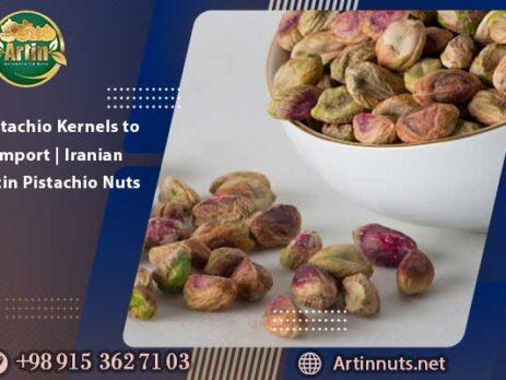 Pistachio Kernels to Import