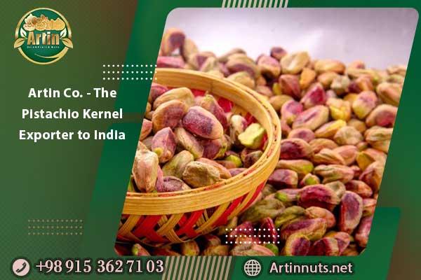 Artin Co. - The Pistachio Kernel Exporter to India