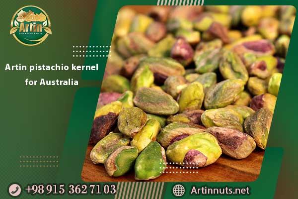 Artin pistachio kernel for Australia