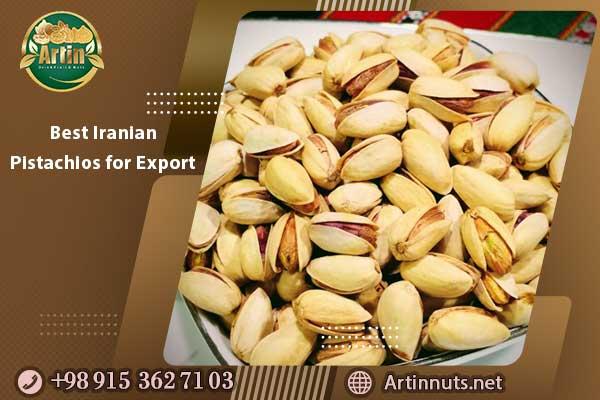 Best Iranian Pistachios for Export