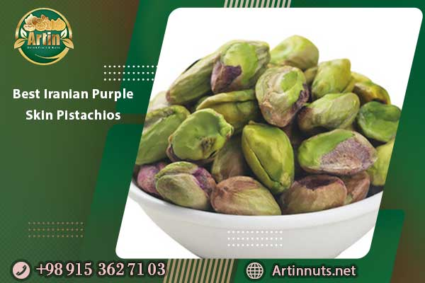 Best Iranian Purple Skin Pistachios