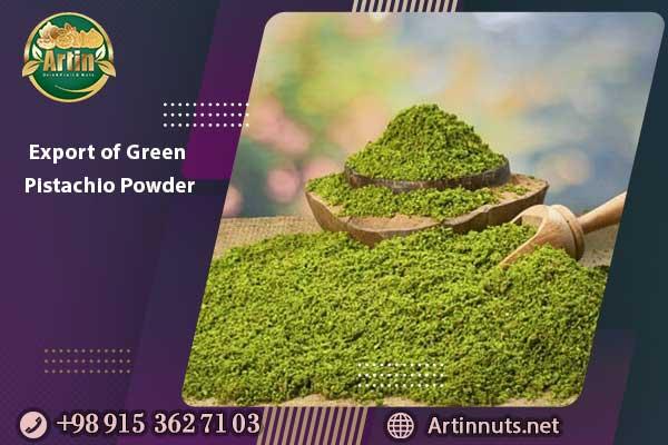 Export of Green Pistachio Powder