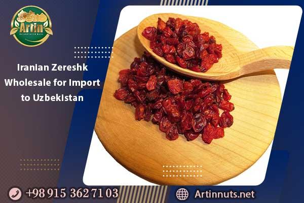 Iranian Zereshk Wholesale for Import to Uzbekistan