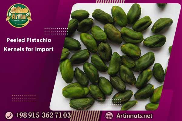 Peeled Pistachio Kernels for Import