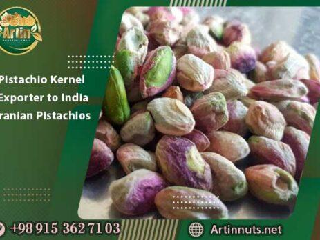 Pistachio Kernel Exporter to India | Iranian Pistachios