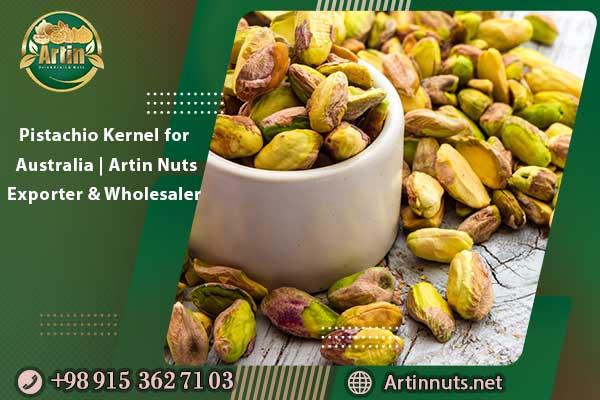 Pistachio Kernel for Australia | Artin Nuts Exporter & Wholesaler