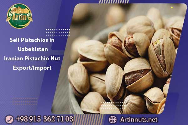 Sell Pistachios in Uzbekistan   Iranian Pistachio Nut Export/Import